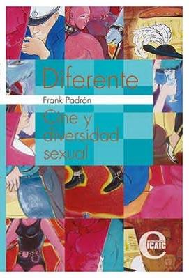 Portada de Diferente. Cine y diversidad sexual, libro de Frank Padrón.